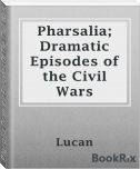 Pharsalia; Dramatic Episodes Of The Civil Wars, Part 2