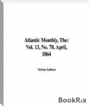 The Atlantic Monthly, Vol. 13, No. 78, April, 1864 (Fiscle Part-X)
