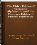 The Elder Eddas Of Saemund Sigfusson; And The Younger Eddas Of Snorre Sturleson Part 2