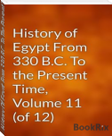 History Of Egypt From 330 B.C. To The Present Time, Volume 12