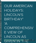 Our American Holidays: Lincoln's Birthday Part I