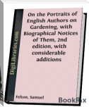 On The Portraits Of English Authors On Gardening,With Biographical Notices Of Them,2nd Edition,With ConsiderableAddition