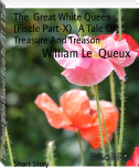 The  Great White Queen (Fiscle Part-X)   A Tale Of  Treasure And Treason