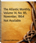 The Atlantic Monthly, Volume 14, No. 85, November, 1864