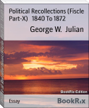 Political Recollections (Fiscle Part-X)   1840 To 1872