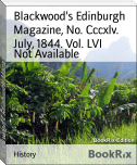 Blackwood's Edinburgh Magazine, No. Cccxlv. July, 1844. Vol. LVI
