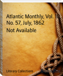 Atlantic Monthly, Vol. 10, No. 57, July, 1862