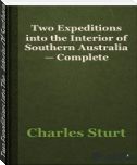 Two Expeditions Into The   Interior Of Southern Australia, Complete. Volume 1