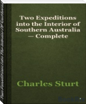Two Expeditions Into The Interior Of Southern Australia, Complete. Volume 2