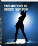 The Rhythm is Gonna Get You