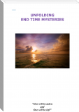 Unfolding End Time Mysteries