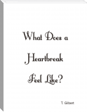 What Does A Heartbreak Feel Like?