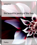 the beautiful peotry of the lives