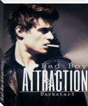 Bad Boy Attraction