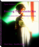 Breaking The Alabaster Box