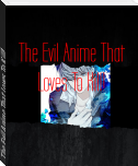 The Evil Anime That Loves To Kill!