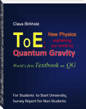 ToE; New Physics explaining our world by Quantum Gravity