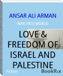 LOVE & FREEDOM OF ISRAEL AND PALESTINE