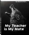 My Teacher is My Mate