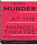 Murder at the Manoel Theatre: The Complete Bloody Collection