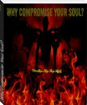 Why Compromise Your Soul?