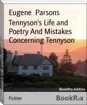 Tennyson's Life and Poetry And Mistakes Concerning Tennyson