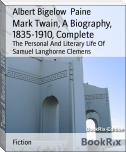 Mark Twain, A Biography, 1835-1910, Complete