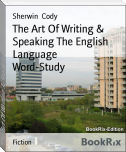 The Art Of Writing & Speaking The English Language        Word-Study