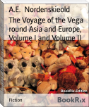The Voyage of the Vega round Asia and Europe, Volume I and Volume II