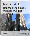 Frederick Chopin as a Man and Musician, Volume 2