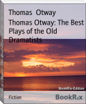 Thomas Otway: The Best Plays of the Old Dramatists