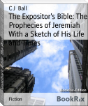 The Expositor's Bible: The Prophecies of Jeremiah With a Sketch of His Life and Times