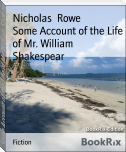 Some Account of the Life of Mr. William Shakespear
