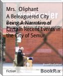 A Beleaguered City Being A Narrative of Certain Recent Events in the City of Semur