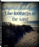 Like footsteps in the sand