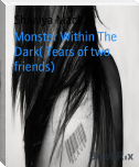 Monster Within The Dark( Tears of two friends)