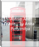 Autism And More.....by Anita Punyanitya