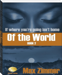 Of the World (If Where You're Going Isn't Home Book 2)