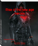 Rise of the new age heroes