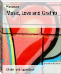 Music, Love and Graffiti