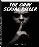 The Gray Serial Killer Book One