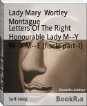 Letters Of The Right Honourable Lady M--Y W--Y M--E (fiscle part-I)