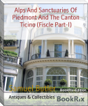 Alps And Sanctuaries Of Piedmont And The Canton Ticino (Fiscle Part-I)