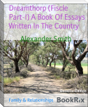 Dreamthorp (Fiscle Part-I) A Book Of Essays Written In The Country