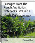 Passages From The French And Italian Notebooks,  Volume 1. (Fiscle Part-I)