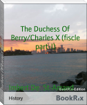 The Duchess Of Berry/Charles X (fiscle part-I)