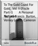 To The Gold Coast For Gold,  Vol. Ii (Fiscle Part-I)        A Personal Narrative