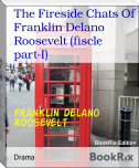 The Fireside Chats Of Franklin Delano Roosevelt (fiscle part-I)