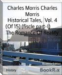 Historical Tales,  Vol. 4 (Of 15) (fiscle part-I)        The Romance Of Reality