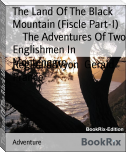 The Land Of The Black Mountain (Fiscle Part-I)        The Adventures Of Two Englishmen In  Montenegro